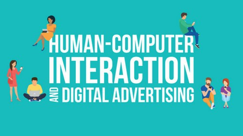 Human-computer interaction and digital advertising